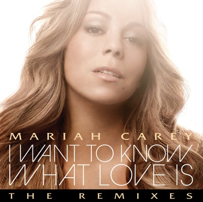 Arjanwrites-mariah-carey-i-want-to-know-what-love-is-mp3