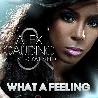 Alex Gaudino - What A Feeling (feat. Kelly Rowland)