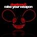 Deadmau5-Raise-Your-Weapon