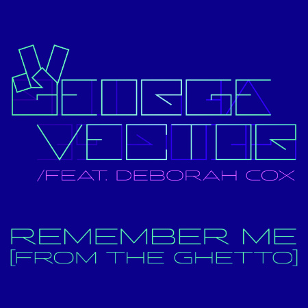 George Vector - Remember Me