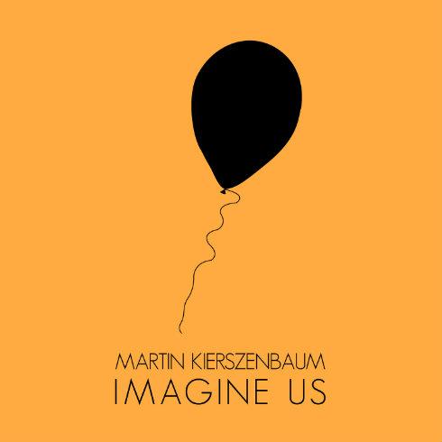 MartinKierszenbaum-ImagineUs