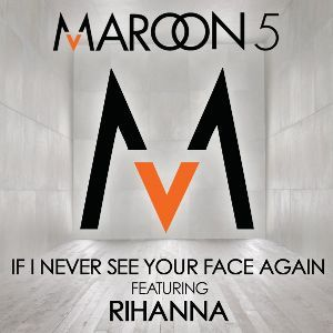 marron 5 and rihanna-if i never see your face again